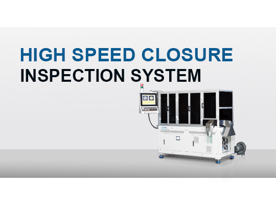 High Speed Closure Inspection System